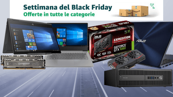 Black Friday Amazon: Schede Video, Notebook e molto altro
