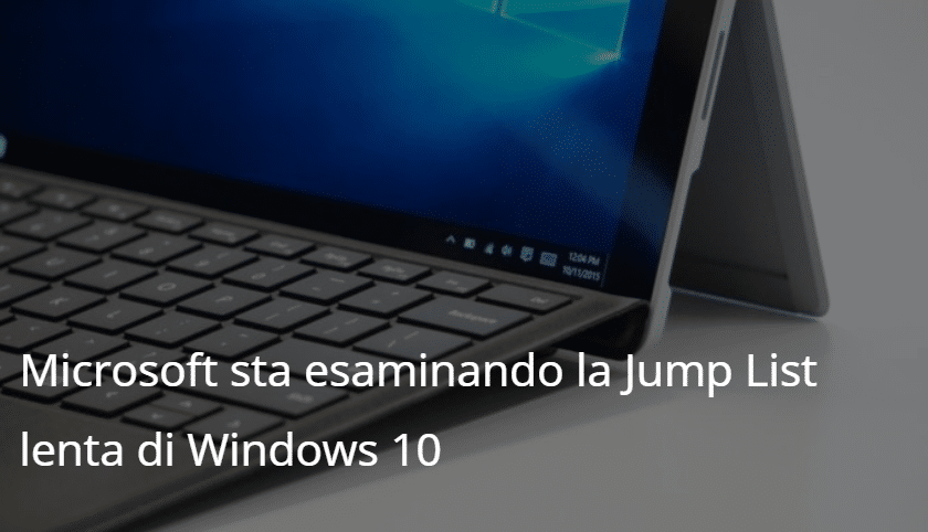 Microsoft sta esaminando la  Jump List lenta di Windows 10