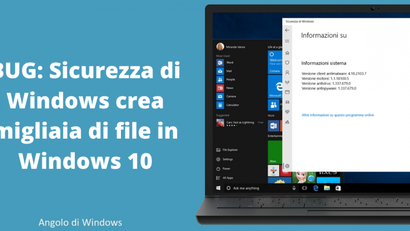 BUG: Sicurezza di Windows crea migliaia di file in Windows 10